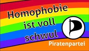 Homophobie ist voll schwul - Piratenpartei Quelle: http://wiki.piratenpartei.de/AG_Queeraten/CSD/Werbemittel